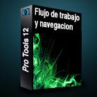 pro tools 12 flujo de trabajo y navegación
