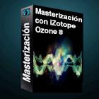 Masterizacion iZotope Ozone 8