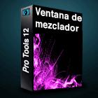 Pro Tools 12 - Ventana de Mezclador