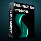 Ableton Live 10 - Explorando las novedades